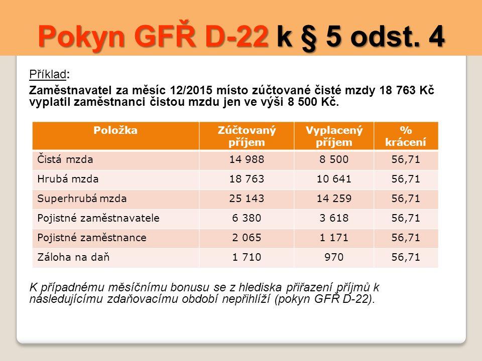 Pokyn GFŘ D-22 k § 5 odst. 4 Příklad: