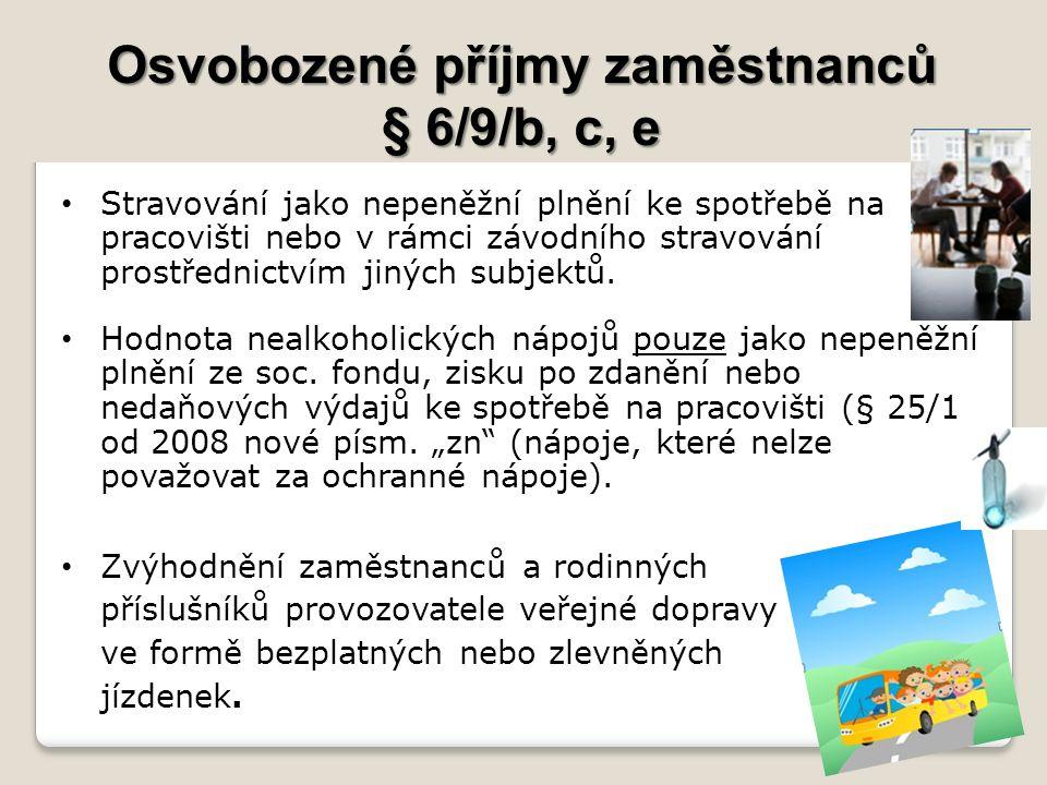 Osvobozené příjmy zaměstnanců § 6/9/b, c, e