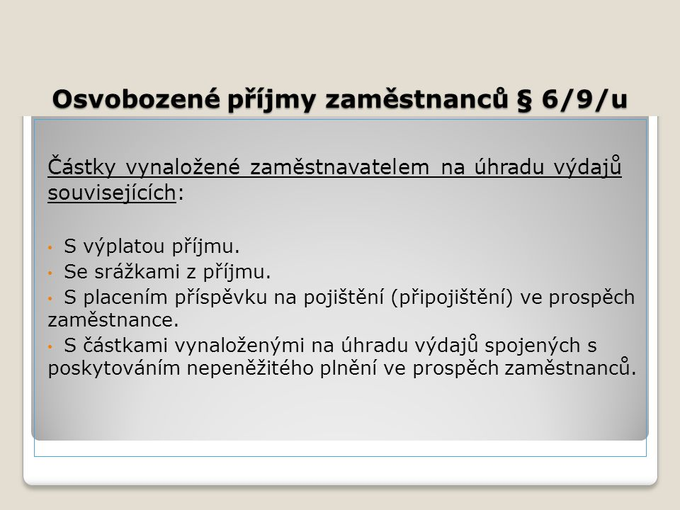 Osvobozené příjmy zaměstnanců § 6/9/u