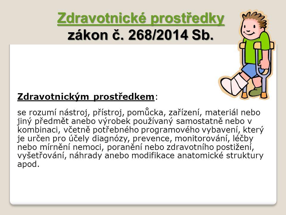 Zdravotnické prostředky zákon č. 268/2014 Sb.