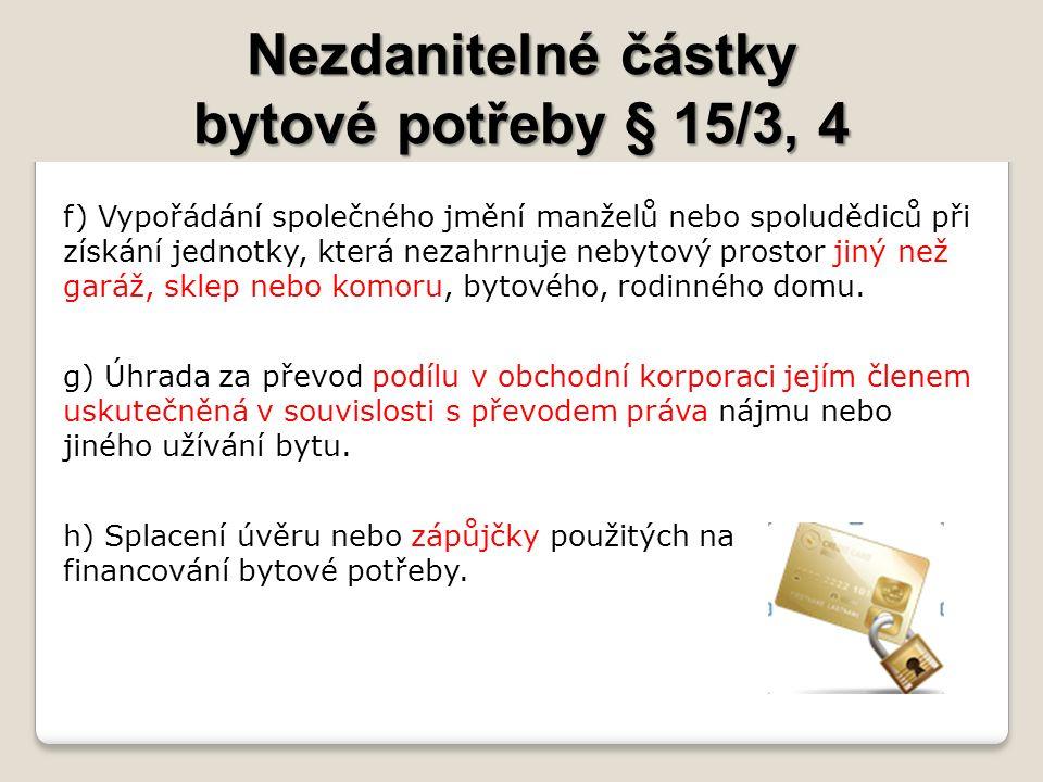 Nezdanitelné částky bytové potřeby § 15/3, 4