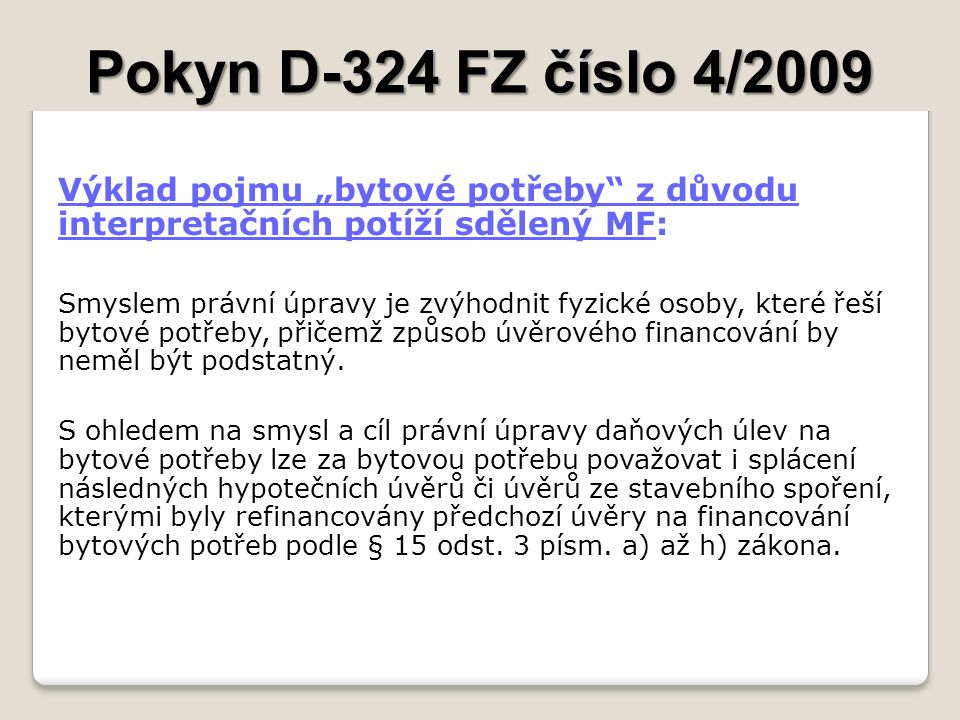 """Pokyn D-324 FZ číslo 4/2009 Výklad pojmu """"bytové potřeby z důvodu interpretačních potíží sdělený MF:"""