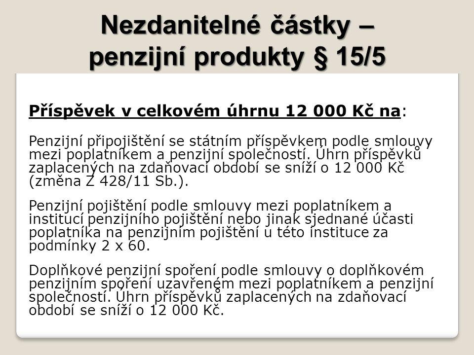 Nezdanitelné částky – penzijní produkty § 15/5