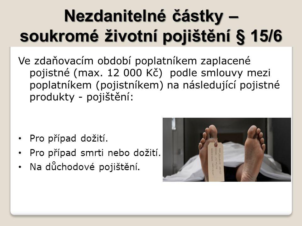 Nezdanitelné částky – soukromé životní pojištění § 15/6