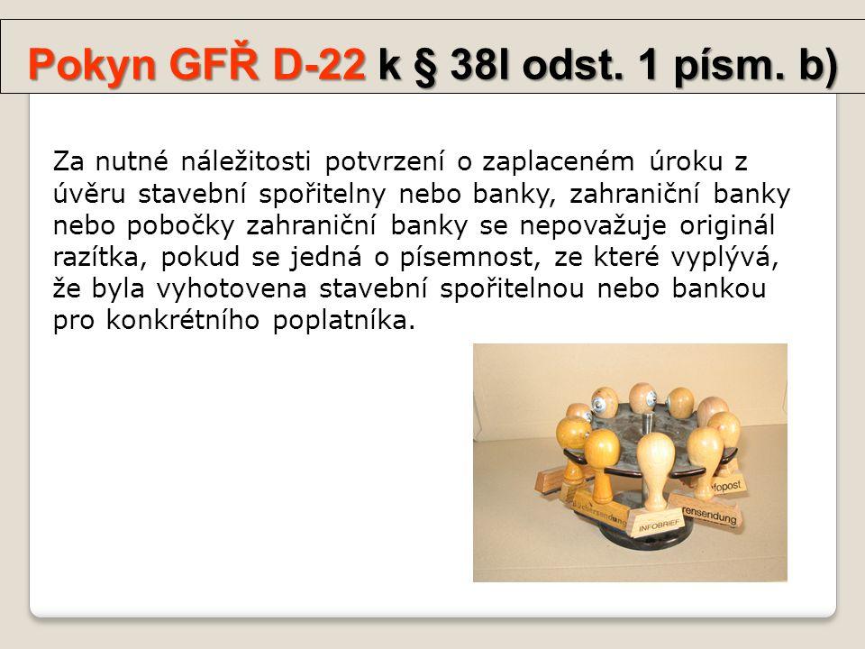 Pokyn GFŘ D-22 k § 38l odst. 1 písm. b)
