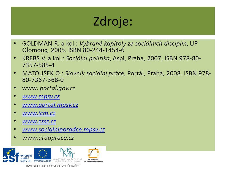 Zdroje: GOLDMAN R. a kol.: Vybrané kapitoly ze sociálních disciplín, UP Olomouc, 2005. ISBN 80-244-1454-6.