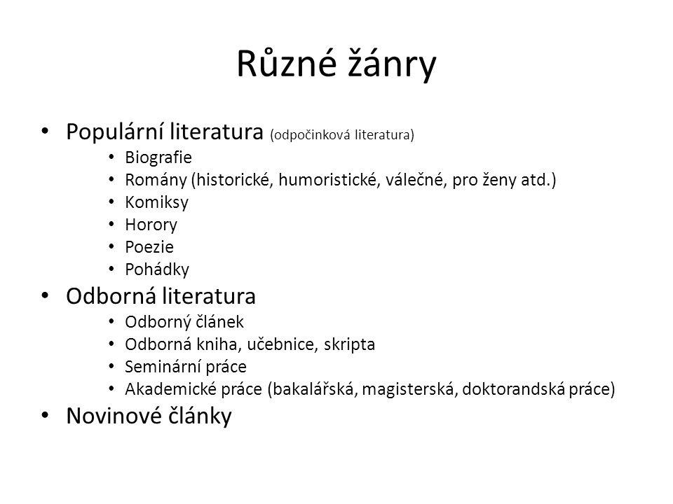 Různé žánry Populární literatura (odpočinková literatura)