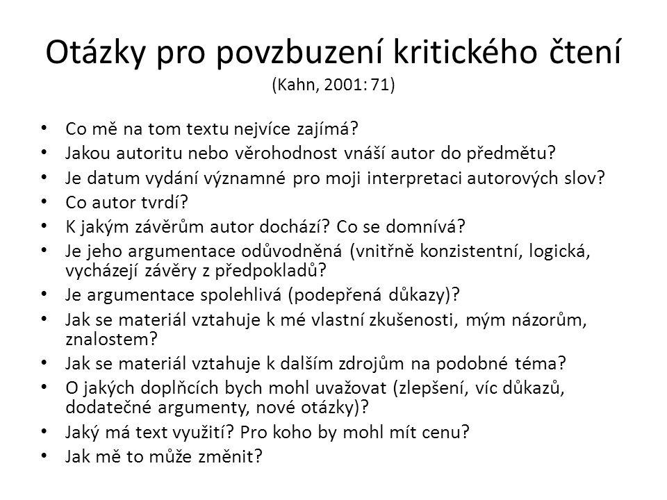 Otázky pro povzbuzení kritického čtení (Kahn, 2001: 71)