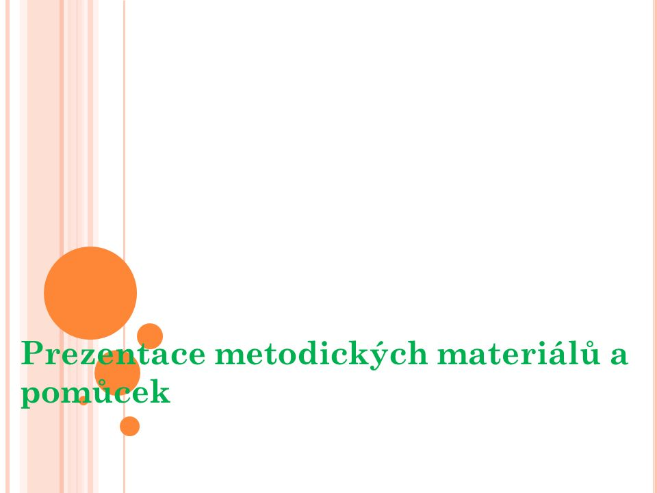 Prezentace metodických materiálů a pomůcek