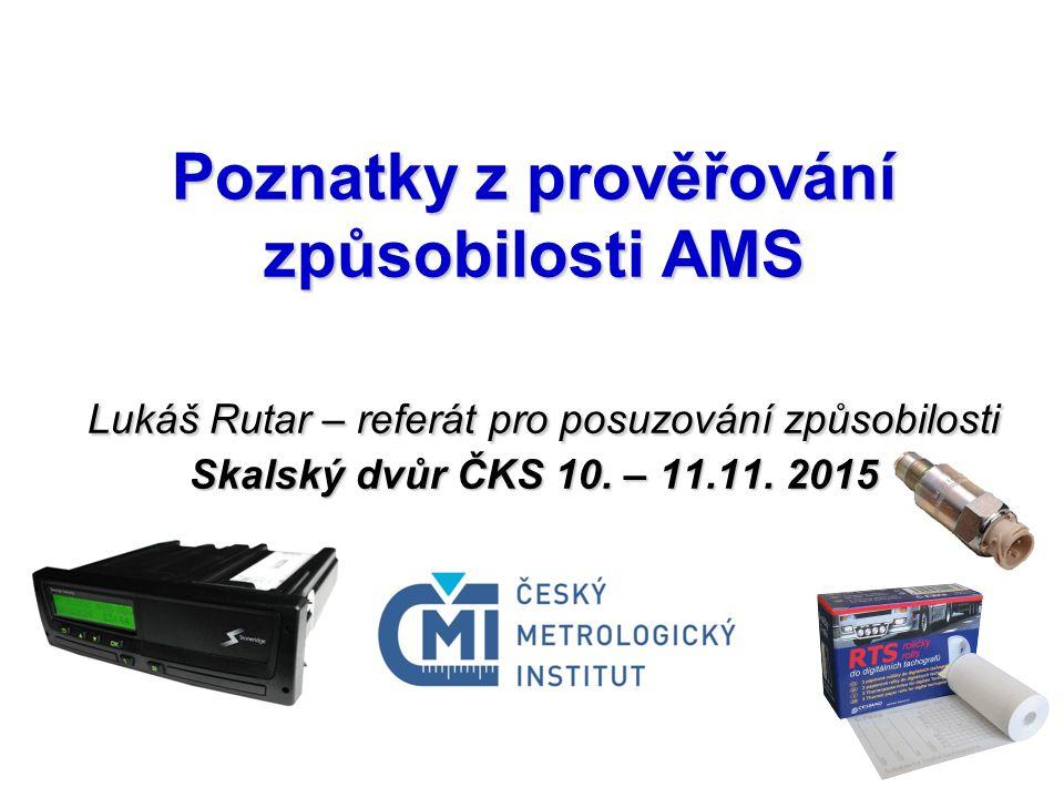 Poznatky z prověřování způsobilosti AMS Lukáš Rutar – referát pro posuzování způsobilosti Skalský dvůr ČKS 10.