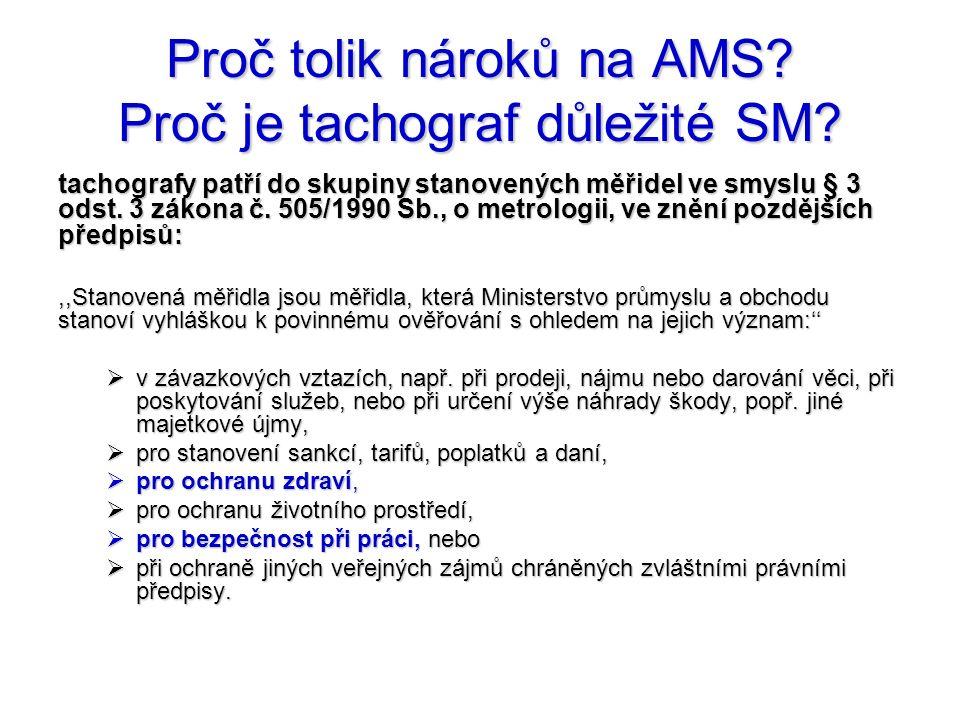 Proč tolik nároků na AMS Proč je tachograf důležité SM