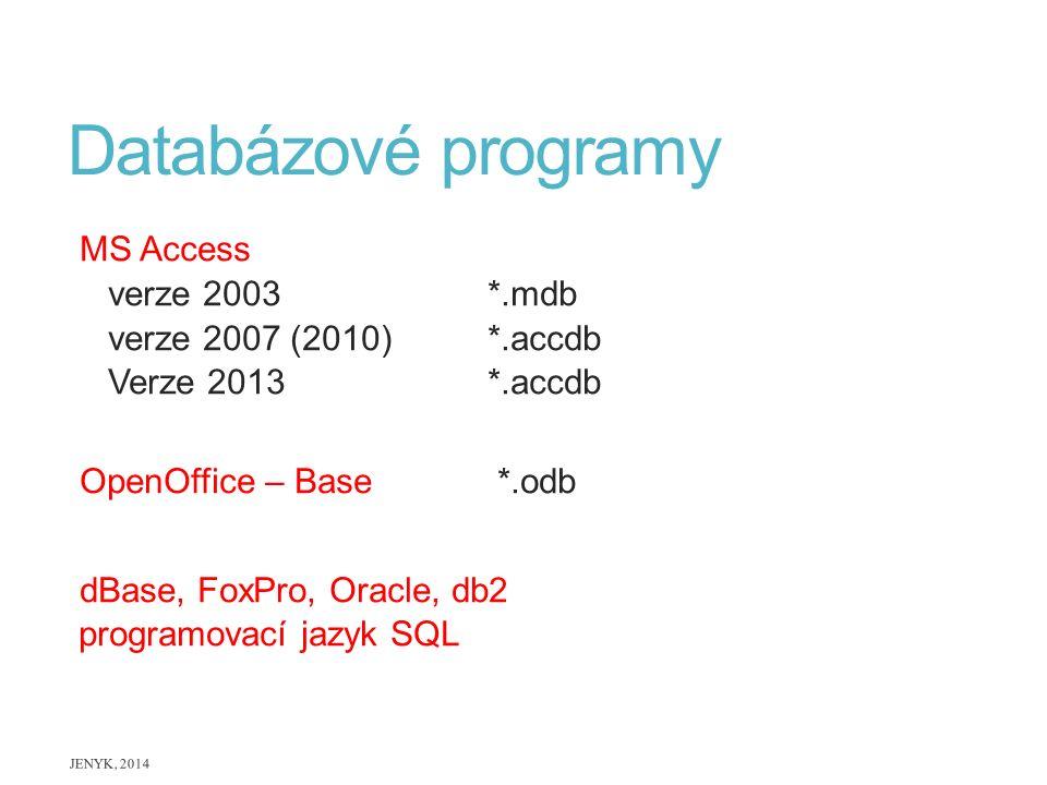 Databázové programy MS Access verze 2003 *.mdb