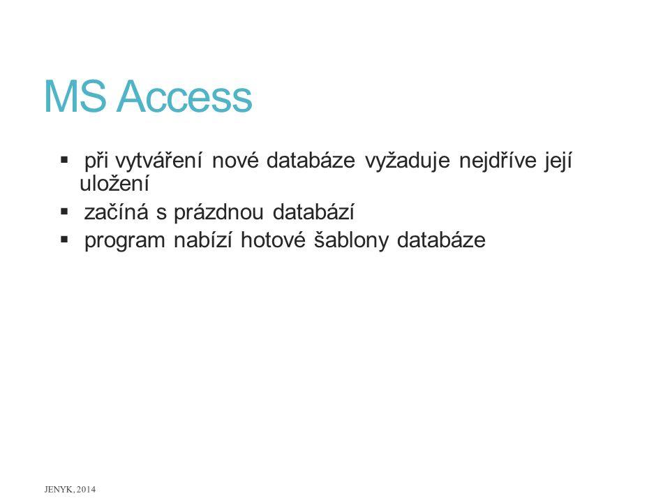 MS Access při vytváření nové databáze vyžaduje nejdříve její uložení