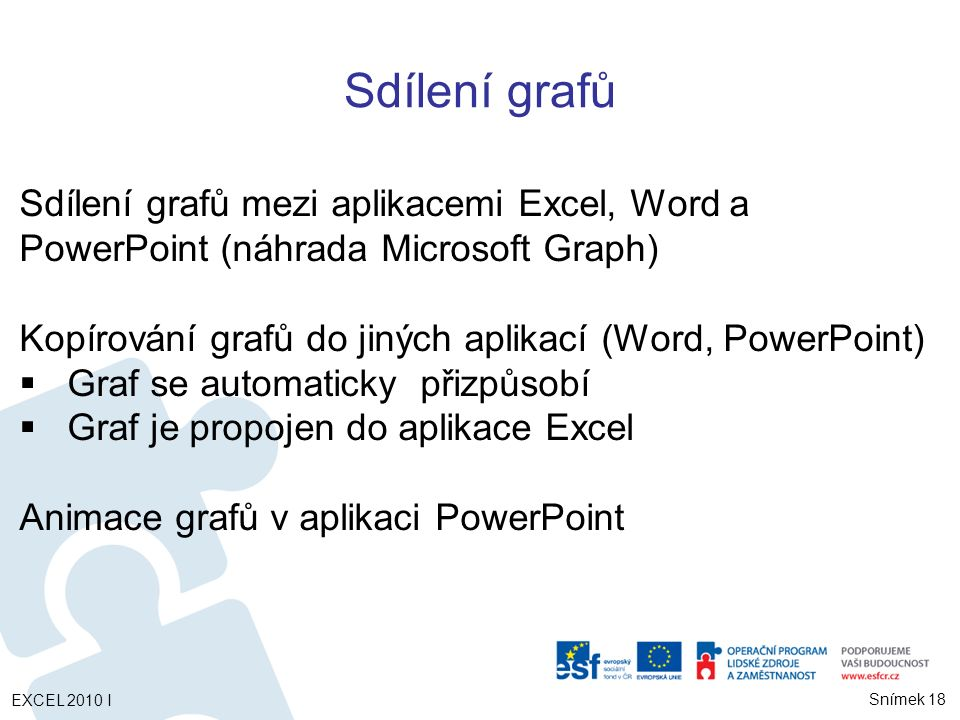 Sdílení grafů Sdílení grafů mezi aplikacemi Excel, Word a PowerPoint (náhrada Microsoft Graph)