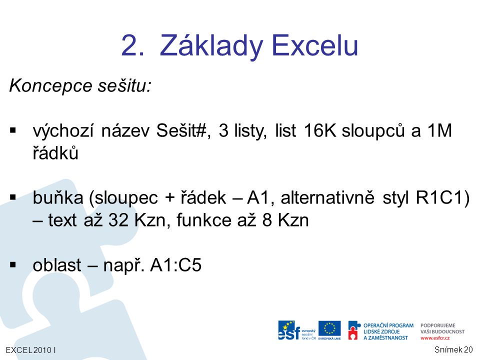 Základy Excelu Koncepce sešitu: