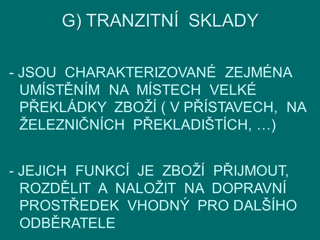 G) TRANZITNÍ SKLADY