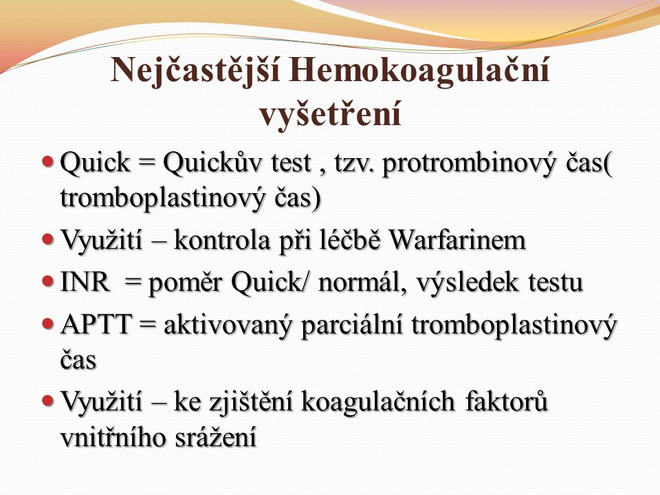 Nejčastější Hemokoagulační vyšetření