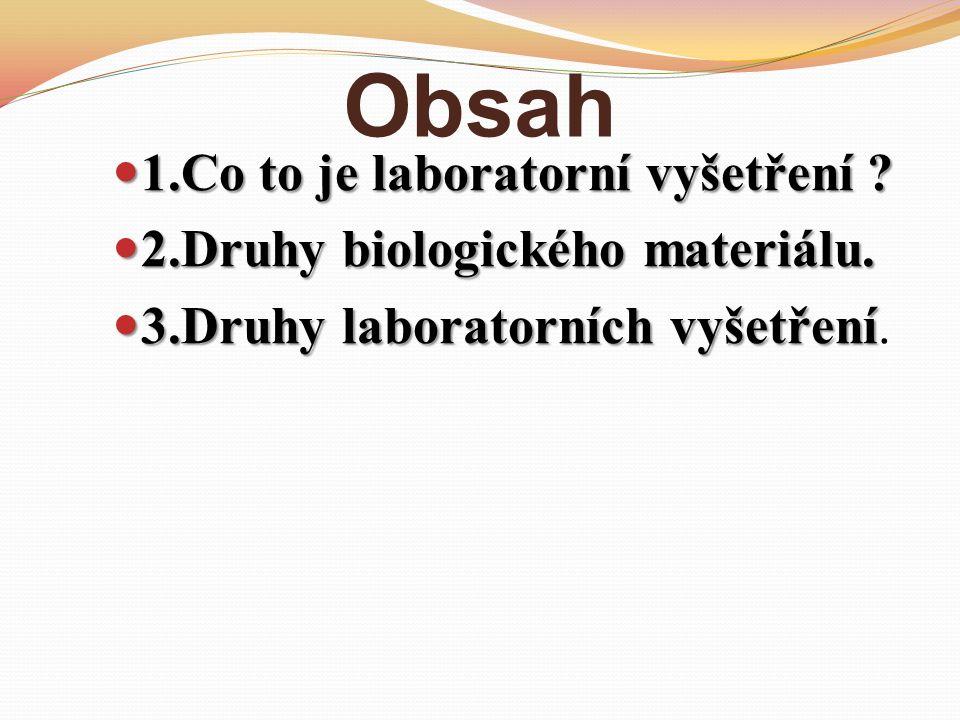 Obsah 1.Co to je laboratorní vyšetření