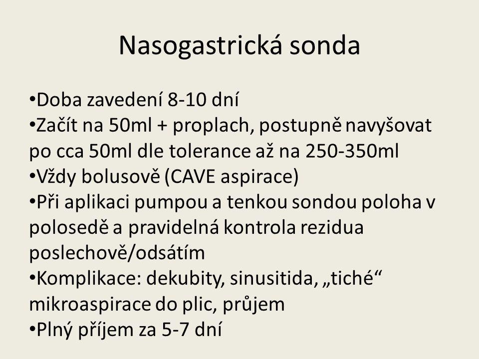 Nasogastrická sonda Doba zavedení 8-10 dní