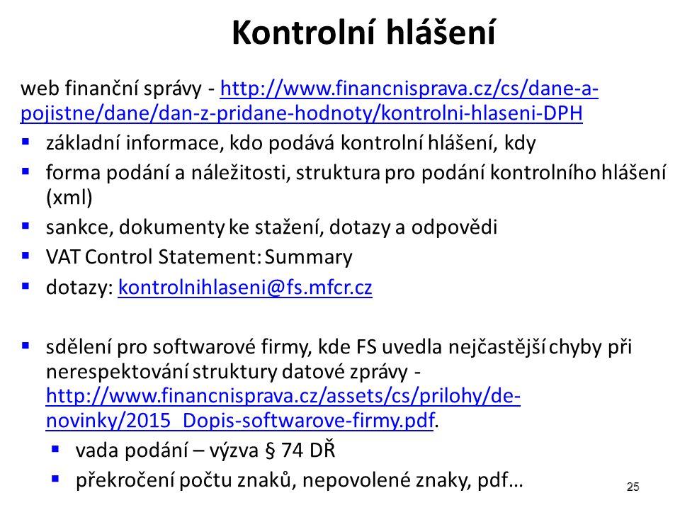 Kontrolní hlášení web finanční správy - http://www.financnisprava.cz/cs/dane-a-pojistne/dane/dan-z-pridane-hodnoty/kontrolni-hlaseni-DPH.