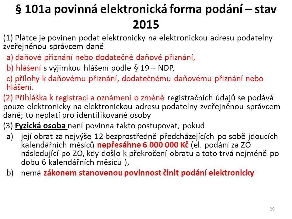 § 101a povinná elektronická forma podání – stav 2015