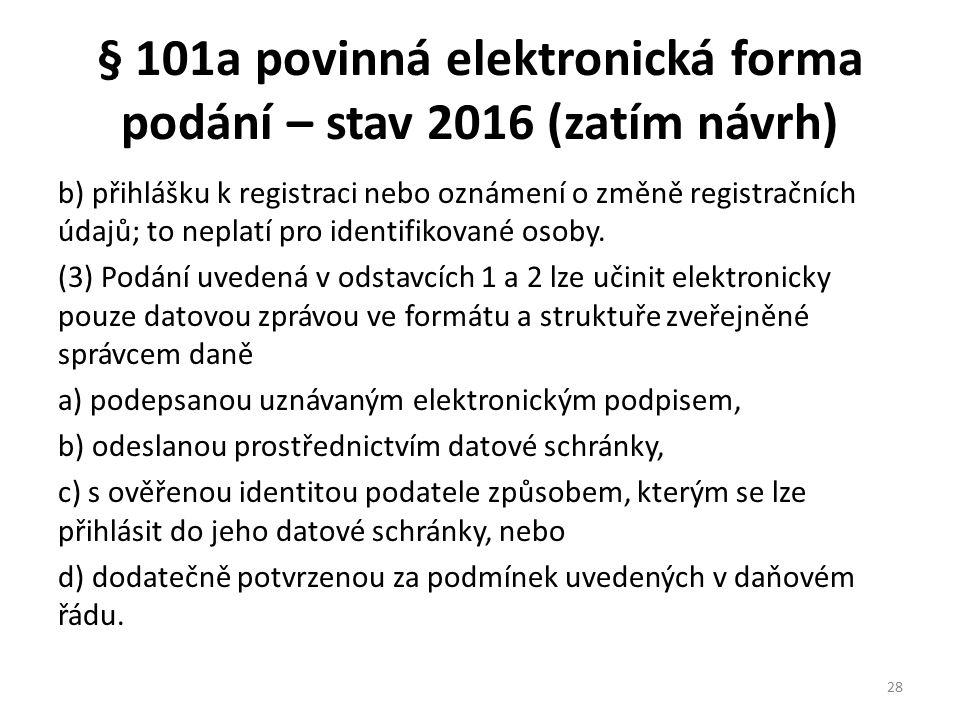 § 101a povinná elektronická forma podání – stav 2016 (zatím návrh)