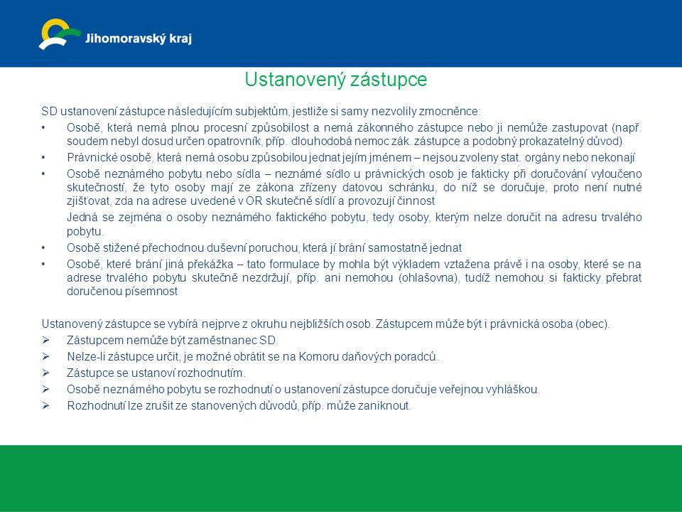 Ustanovený zástupce SD ustanovení zástupce následujícím subjektům, jestliže si samy nezvolily zmocněnce: