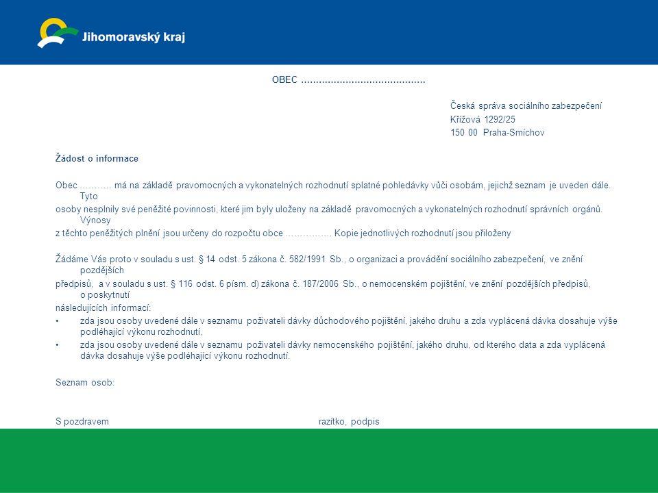 OBEC …………………………………… Česká správa sociálního zabezpečení. Křížová 1292/25. 150 00 Praha-Smíchov.
