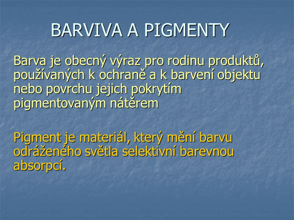 BARVIVA A PIGMENTY
