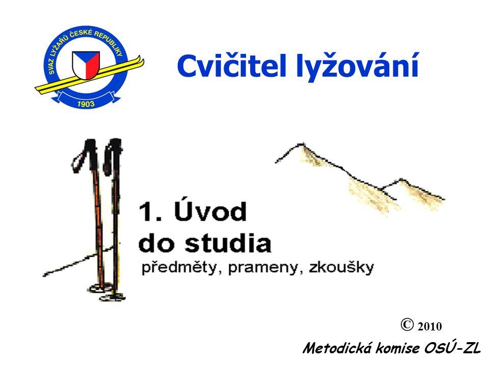 Cvičitel lyžování © 2010 Metodická komise OSÚ-ZL 1