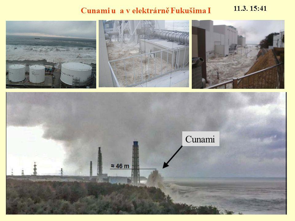 Cunami Cunami u a v elektrárně Fukušima I 11.3. 15:41