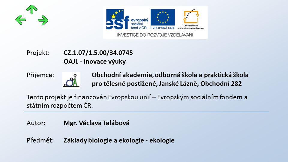 Projekt: CZ.1.07/1.5.00/34.0745 OAJL - inovace výuky. Příjemce: Obchodní akademie, odborná škola a praktická škola.