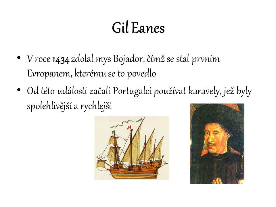 Gil Eanes V roce 1434 zdolal mys Bojador, čímž se stal prvním Evropanem, kterému se to povedlo.