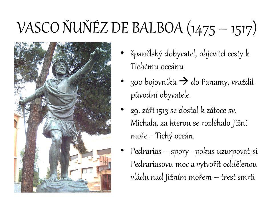 VASCO ŇUŇÉZ DE BALBOA (1475 – 1517)