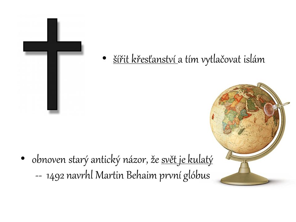 šířit křesťanství a tím vytlačovat islám