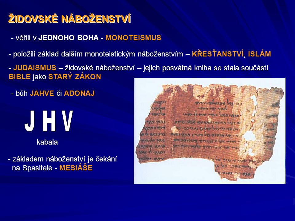 J H V ŽIDOVSKÉ NÁBOŽENSTVÍ - věřili v JEDNOHO BOHA - MONOTEISMUS