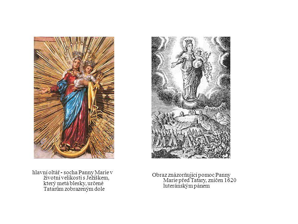 hlavní oltář - socha Panny Marie v životní velikosti s Ježíškem, který metá blesky, určené Tatarům zobrazeným dole