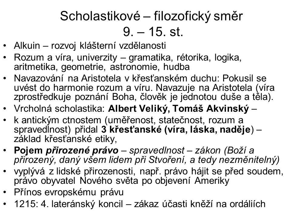 Scholastikové – filozofický směr 9. – 15. st.