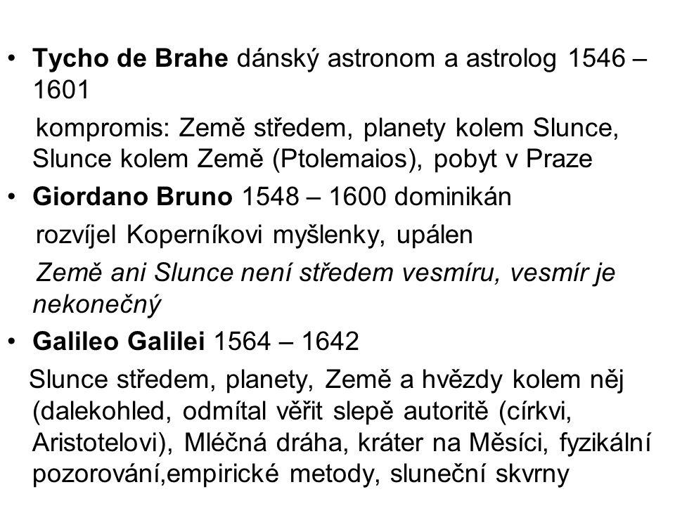 Tycho de Brahe dánský astronom a astrolog 1546 – 1601