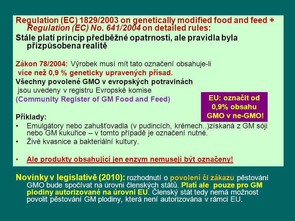 Regulation (EC) 1829/2003 on genetically modified food and feed + Regulation (EC) No. 641/2004 on detailed rules: