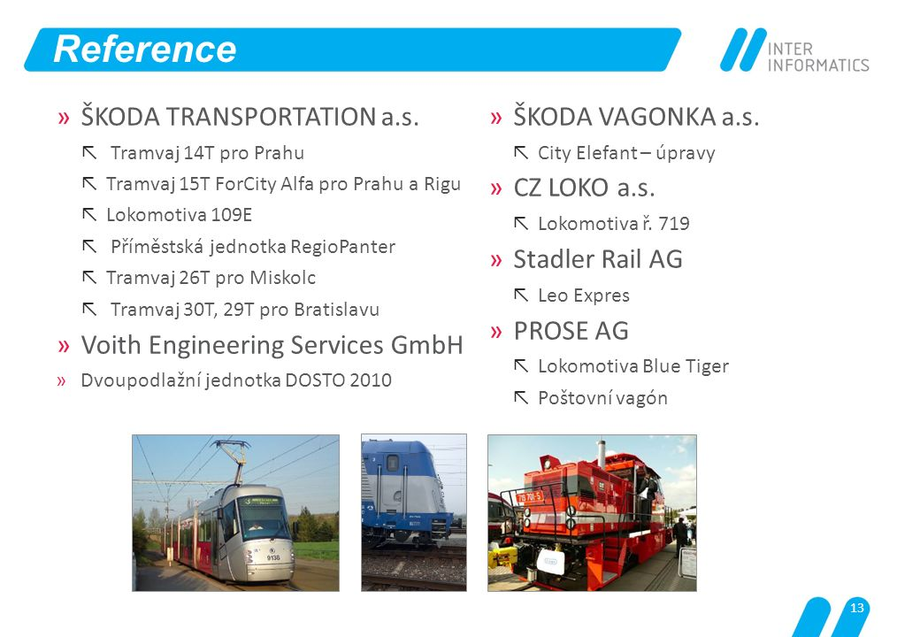 Reference ŠKODA TRANSPORTATION a.s. Voith Engineering Services GmbH