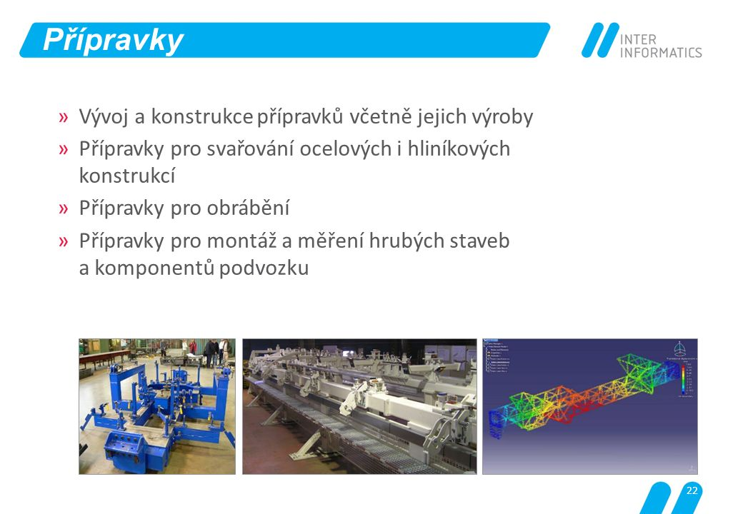 Přípravky Vývoj a konstrukce přípravků včetně jejich výroby