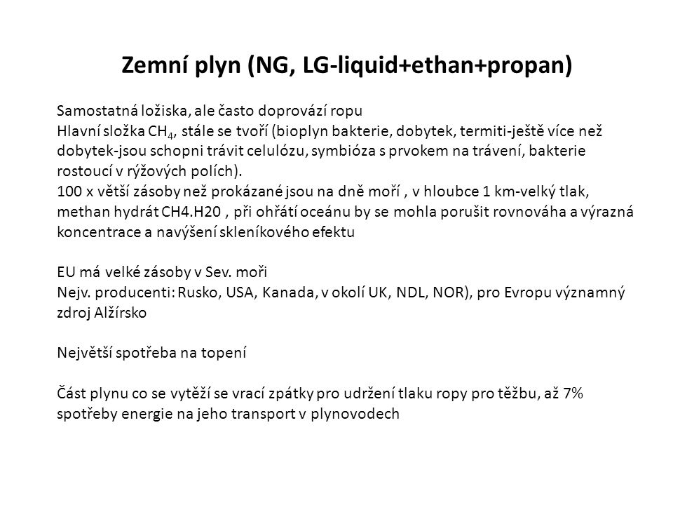 Zemní plyn (NG, LG-liquid+ethan+propan)