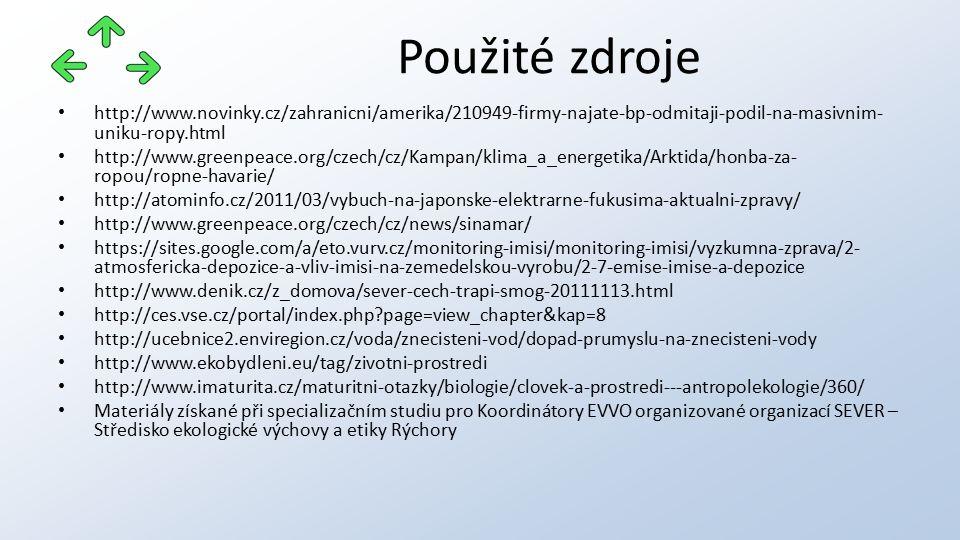 Použité zdroje http://www.novinky.cz/zahranicni/amerika/210949-firmy-najate-bp-odmitaji-podil-na-masivnim-uniku-ropy.html.