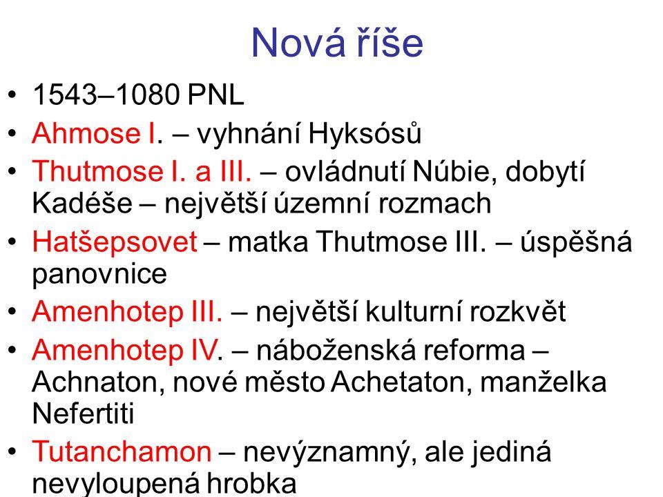 Nová říše 1543–1080 PNL Ahmose I. – vyhnání Hyksósů