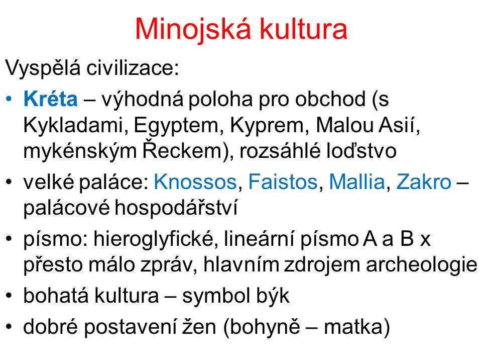 Minojská kultura Vyspělá civilizace: