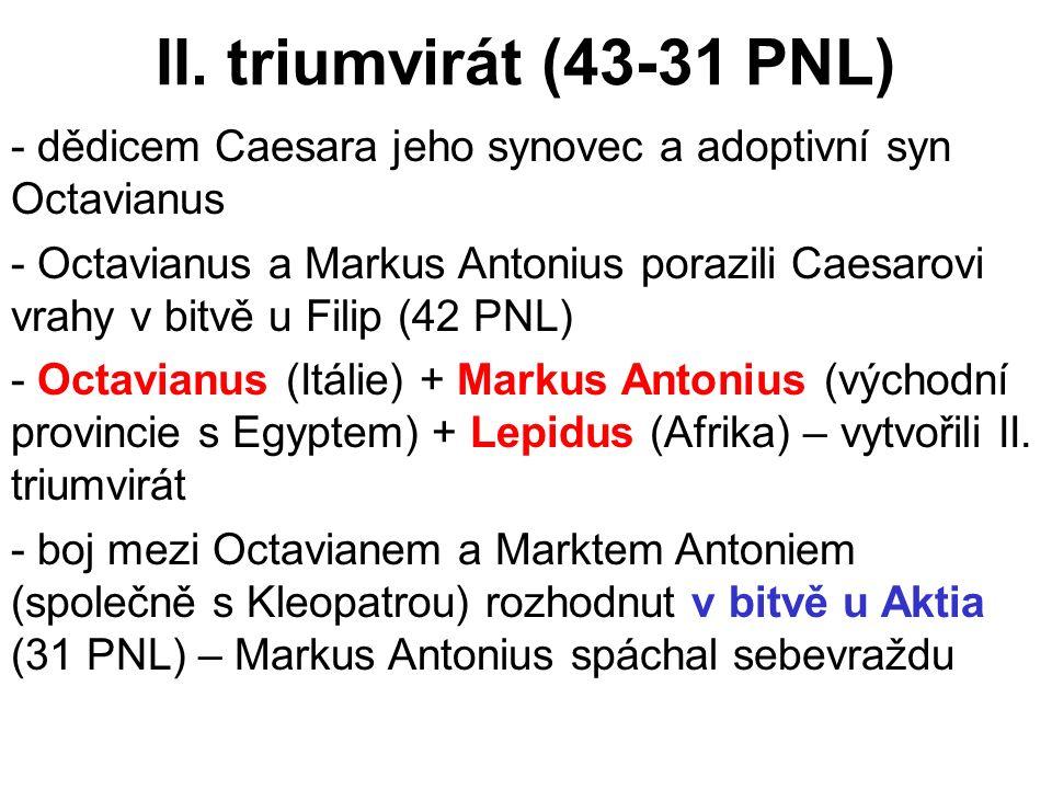 II. triumvirát (43-31 PNL) dědicem Caesara jeho synovec a adoptivní syn Octavianus.