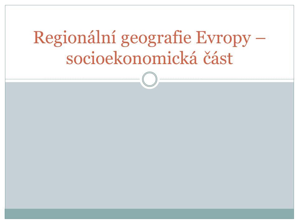 Regionální geografie Evropy – socioekonomická část