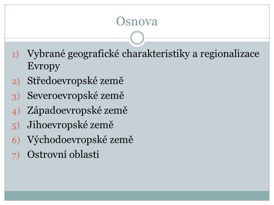Osnova Vybrané geografické charakteristiky a regionalizace Evropy