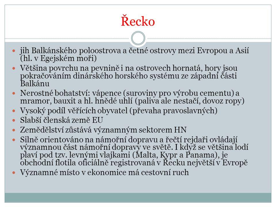 Řecko jih Balkánského poloostrova a četné ostrovy mezi Evropou a Asií (hl. v Egejském moři)